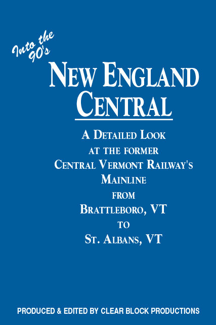 Into the 90s New England Central DVD Train Video Clear Block Productions NECR-1