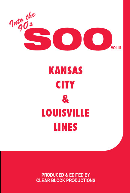 Into the 90s The Soo Line Volume 3 Kansas City & Louisville Lines DVD Train Video Clear Block Productions SOO-3