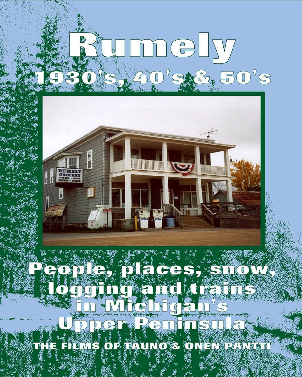 Rumely 1930s to 1950s in Michigans Upper Peninsula DVD Clear Block Productions RUPSC