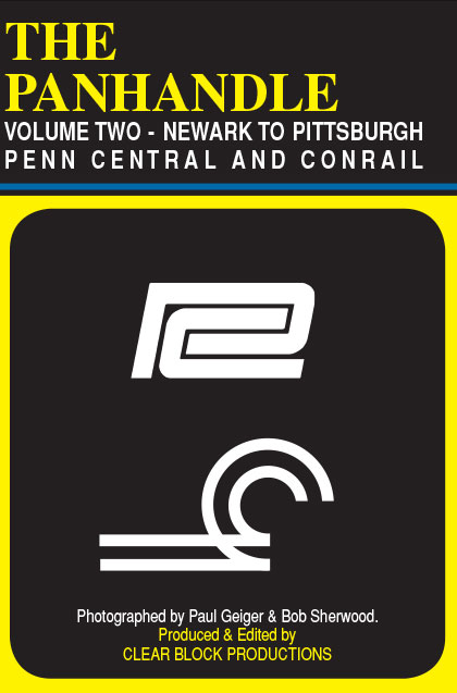 The Panhandle Volume 2 Penn Central Conrail Newark to Pittsburgh DVD Train Video Clear Block Productions PH-2