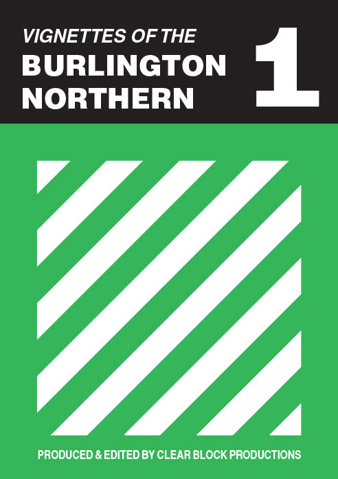 Vignettes of the Burlington Northern Volume 1 DVD Clear Block Productions VBN-1