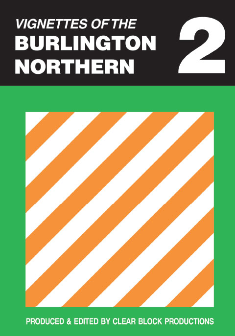 Vignettes of the Burlington Northern Volume 2 DVD Train Video Clear Block Productions VBN-2