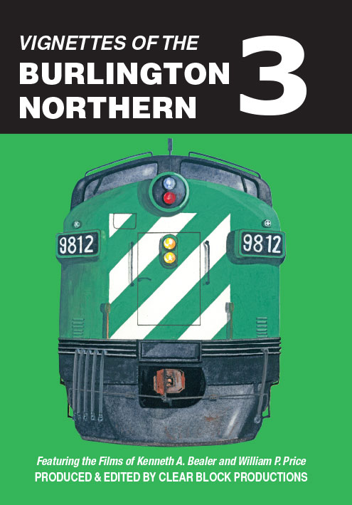 Vignettes of the Burlington Northern Volume 3 DVD Train Video Clear Block Productions VBN-3