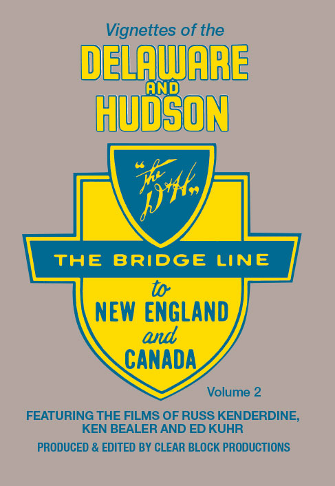 Vignettes of the Delaware and Hudson Volume 2 DVD Clear Block Productions VDH-2