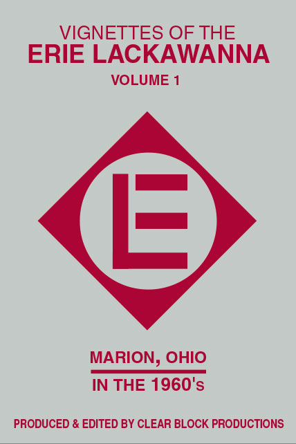 Vignettes of the Erie Lackawanna Volume 1 Marion OH 1960s DVD Train Video Clear Block Productions VEL-1