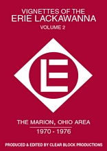 Vignettes of the Erie Lackawanna Volume 2 Marion OH 70-76 DVD
