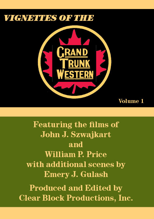 Vignettes of the Grand Trunk Western Volume 1 DVD Clear Block Productions VGT-1
