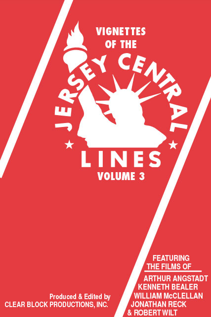 Vignettes of the Jersey Central Lines Volume 3 DVD Train Video Clear Block Productions VJC-3