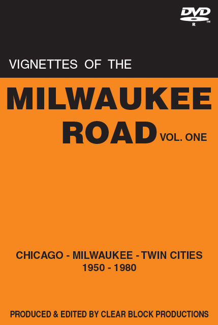 Vignettes of the Milwaukee Road Volume 1 DVD Clear Block Productions VMR-1