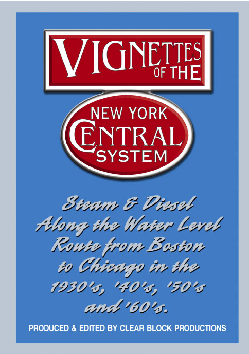 Vignettes of the New York Central System DVD Clear Block Productions VNY-1