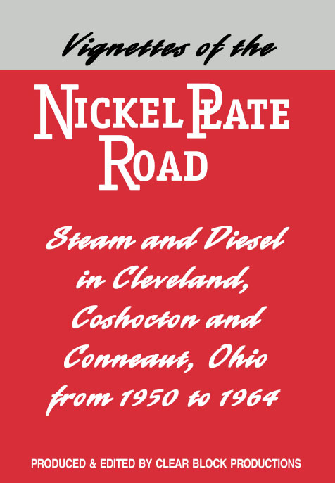 Vignettes of the Nickel Plate Road DVD Train Video Clear Block Productions VNP-1