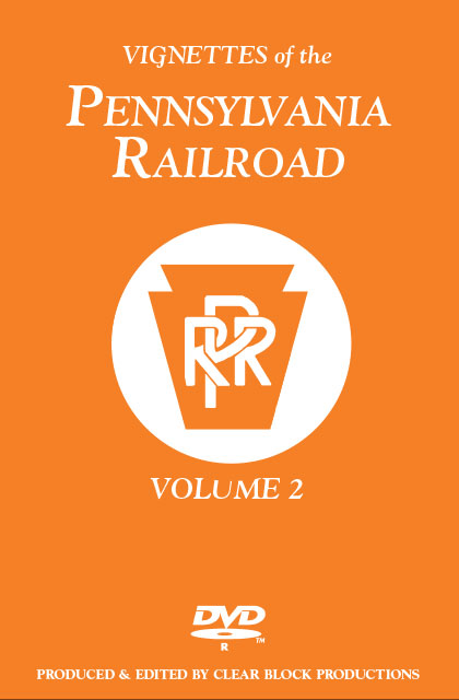 Vignettes of the Pennsylvania Railroad Volume 2 Clear Block Productions VPR-2