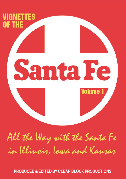 Vignettes of the Santa Fe Volume 1 DVD Train Video Clear Block Productions VSF1-