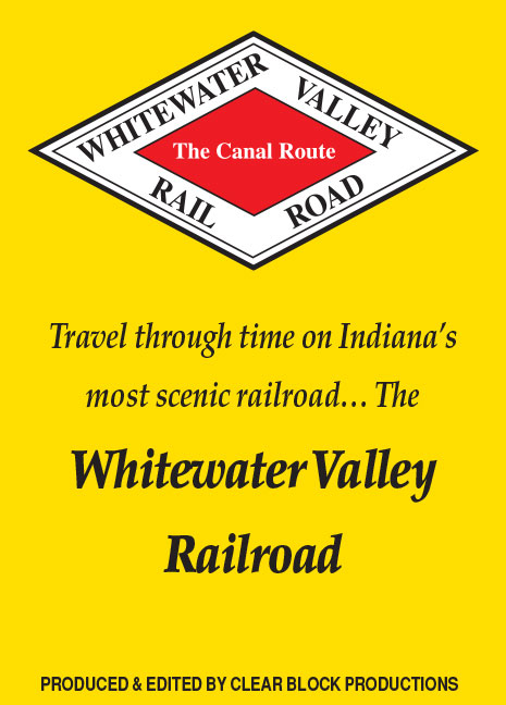 Whitewater Valley Railroad The Canal Route DVD Train Video Clear Block Productions WWVRR