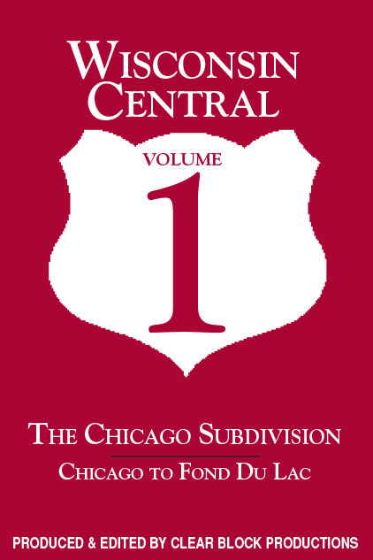 Wisconsin Central Chicago Sub Volume 1 Chicago to Fond Du Lac DVD Train Video Clear Block Productions WCV-1