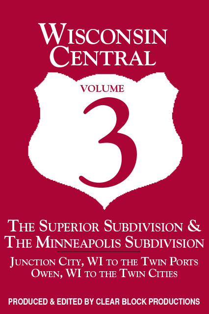 Wisconsin Central Volume 3 Junction City to Owen WI DVD Train Video Clear Block Productions WCV-3
