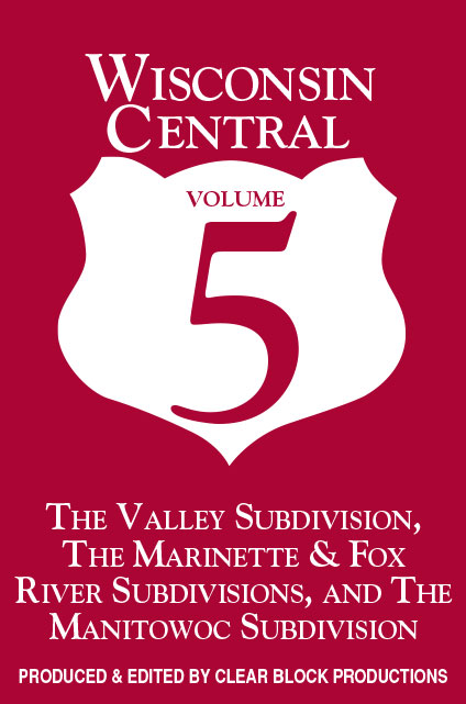 Wisconsin Central Volume 5 DVD Train Video Clear Block Productions WCV-5