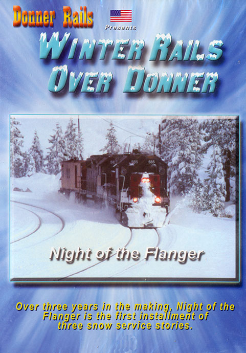 Winter Rails Over Donner - Night of the Flanger DVD Train Video BA Productions DR-WRFL