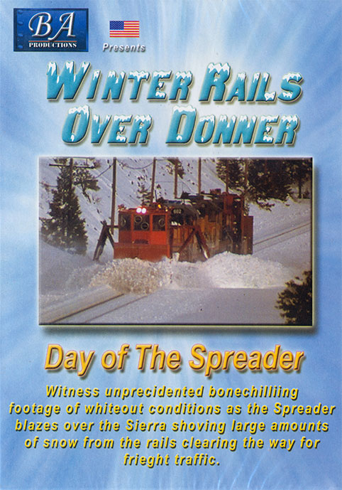 Winter Rails Over Donner - Day of the Spreader DVD BA Productions DR-WRSP
