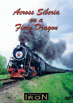 Across Siberia on a Fiery Dragon on DVD by Machines of Iron Train Video Machines of Iron DRAGONDR