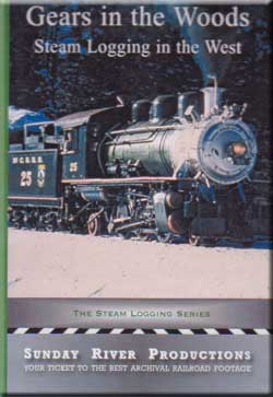 Gears in the Woods Steam Logging in the West by Sunday River Productions Sunday River Productions DVD-3GW