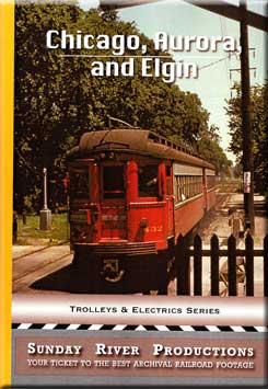 Chicago, Aurora, and Elgin Trolleys and Electric Series Train Video Sunday River Productions DVD-CAE