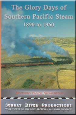 Southern Pacific Steam 1890 to 1960 Sunday River Productions Train Video Sunday River Productions DVD-SPS