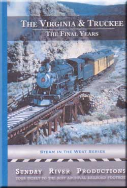 The Virginia and Truckee The Final Years Sunday River Productions Train Video Sunday River Productions DVD-VT
