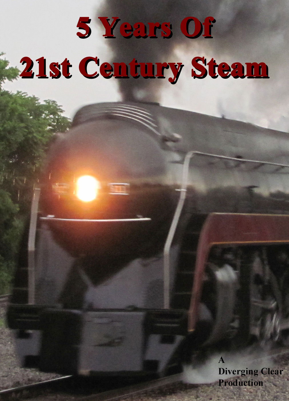 5 Years of 21st Century Steam DVD Train Video Diverging Clear Productions DC-521