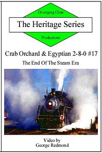 Crab Orchard & Egyptian 2-8-0 17 The End Of The Steam Era DVD
