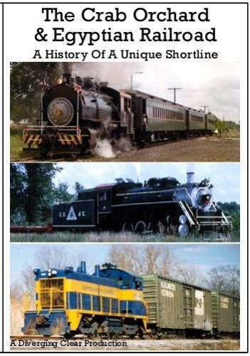 Crab Orchard & Egyptian Railroad History of a Unique Shortline DVD Train Video Diverging Clear Productions DC-COEH