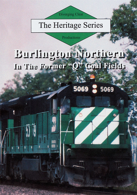 Heritage Series Burlington Northern in the Former Q Coal Fields DVD Diverging Clear Productions DC-BNQ