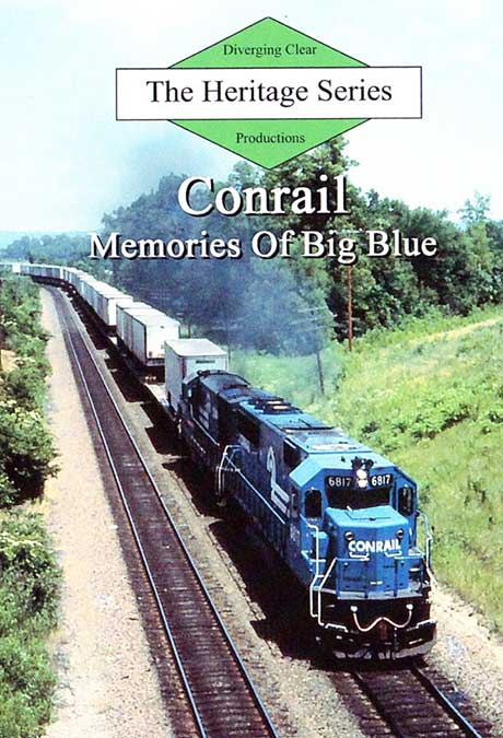 Heritage Series Conrail Memories of Big Blue DVD Diverging Clear Productions DC-CMBB