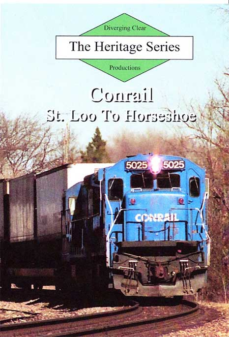 Heritage Series Conrail St Loo to Horseshoe DVD Diverging Clear Productions DC-CSLH