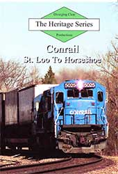 Heritage Series Conrail St Loo to Horseshoe DVD