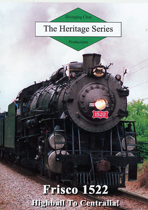 Heritage Series Frisco 1522 Highball to Centralia! DVD Diverging Clear Productions DC-F1522C
