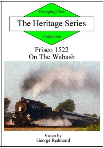 Heritage Series Frisco 1522 On the Wabash DVD Train Video Diverging Clear Productions DV-FOW