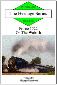 Heritage Series Frisco 1522 On the Wabash DVD