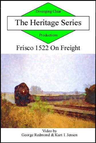 Heritage Series Frisco 1522 on Freight DVD Train Video Diverging Clear Productions DC-1522