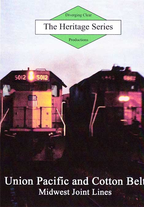 Heritage Series Union Pacific and Cotton Belt Midwest Joint Lines DVD Diverging Clear Productions DC-UPCB