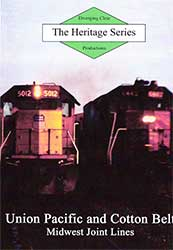 Heritage Series Union Pacific and Cotton Belt Midwest Joint Lines DVD