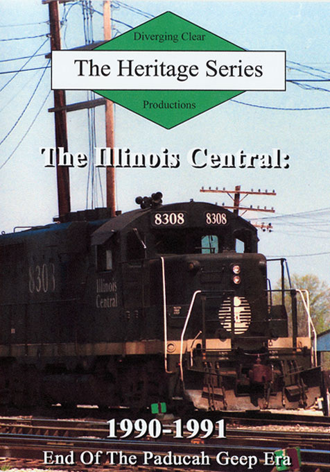 Illinois Central 1990-1991 End of the Paducah Geep Era DVD Diverging Clear Productions DC-IC91