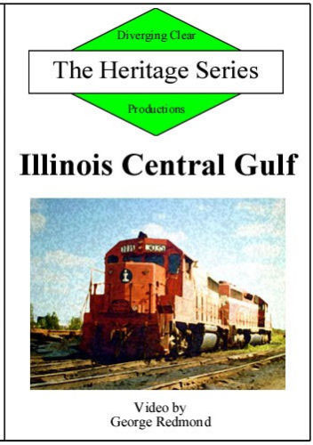 Illinois Central Gulf Heritage Series DVD Diverging Clear Productions DC-ICG