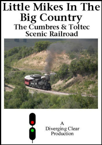 Little Mikes in the Big Country Cumbres & Toltec DVD Train Video Diverging Clear Productions DC-LMK
