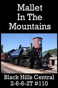 Mallet in the Mountains Black Hills Central 2-6-6-2T 110 DVD