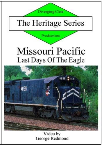 Missouri Pacific Last Days of the Eagle Heritage Series DVD Diverging Clear Productions DC-MP