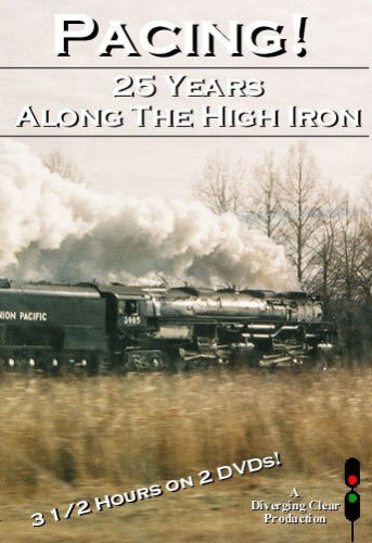 Pacing! 25 Years Along the High Iron 2 Disc DVD Set Train Video Diverging Clear Productions DC-PACE
