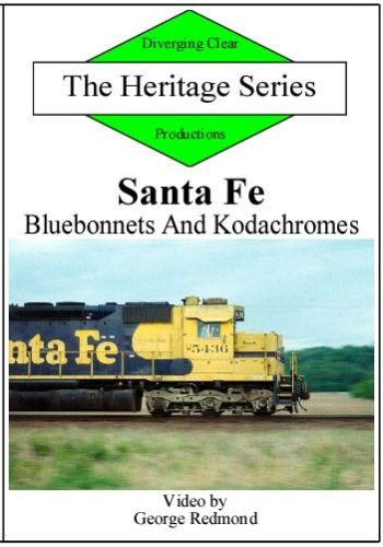 Santa Fe Bluebonnets and Kodachromes Heritage Series DVD Train Video Diverging Clear Productions DC-SFBK