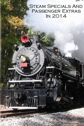 Steam Specials and Passenger Extras in 2014 DVD Train Video Diverging Clear Productions DC-SP14