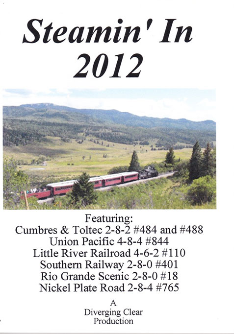 Steamin in 2012 DVD Train Video Diverging Clear Productions DC-S2012